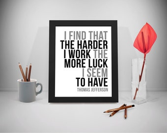 Work Hard Printable Quotes, Harder Work Sayings, Luck Print Art, Thomas Jefferson Inspirational Prints, Office Decor, Office Art