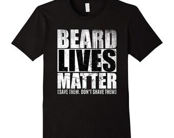 Men's Beard Lives Matter T shirt gift idea for Bearded Husband or boyfriend