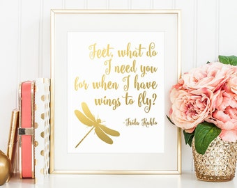 Frida Kahlo Quote, Feet why do I need you, Gold Letter Print, Artist Quote, Gold Lettering, Golden Calligraphy, Home Decor, Wall Art, Prints