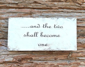 and the two shall become one | Farmhouse Decor | Love Sign | Photo Prop | Wedding Decor | Bridal Shower Decor | Home Decor | Wall Decor