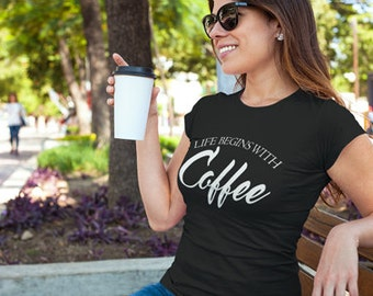 Coffee T-Shirt - Life Begins With Coffee - Coffee Ladies Boyfriend Tee
