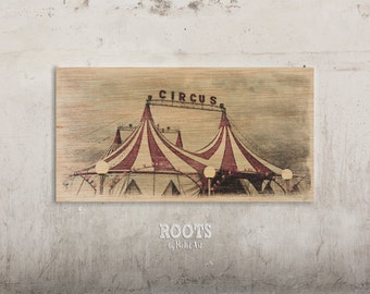 The Circus Tent - Vintage Circus / / Transfer on wood
