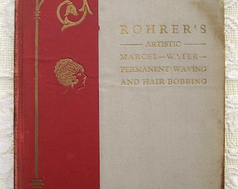 20's Prof. Rohrer's Artistic Marcel, Water Waving and Hair Bobbing Book. Flapper Hairstyles