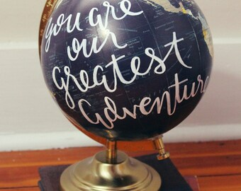 You Are Our Greatest Adventure, GLOBE