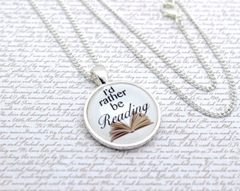 I'd Rather Be Reading, Reading Gift, Book Quote Necklace or Keychain, Keyring