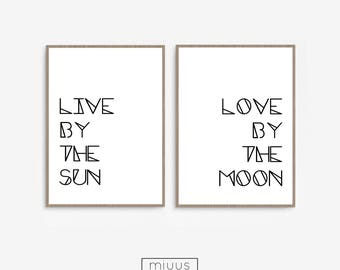 Set of 2 prints, sun moon, inspirational wall art, black white wall print, art set of 2, live by the sun, love by the moon, simple prints