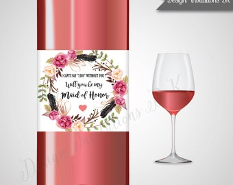 Will You Be My Maid of Honor Wine Labels, Maid of Honor Wine Labels, Boho Floral Maid of Honor Wine Label, Printable Wine Labels,