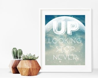 Never Stop Looking Up Quote Art Download   8x10 to 16x20 Printable   Inspirational Quote   Wall Art Print