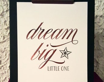 "Real foil | Print | Wall Art | Inspirational Quote | Nursery | Kids room | Baby | ""Dream Big Little One"""