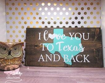 I Love You To Texas And Back - Home Decor - State Wood Sign - Texas Wood Sign - Texas State Sign - Texas plaque - Texas decor - Texas art