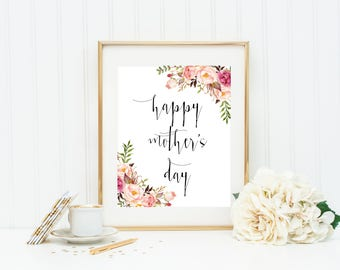 Mother's Day Print, Mother's Day Gift, Gift For Mom, Floral Mother's Day Print, Gift For Her, Flower Mother's Day Printable