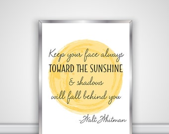 Walt Whitman - Keep Your face Always Toward The Sunshine And Shadows Will Fall Behind You - Digital File