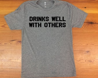 Drinks Well with Others triblend tshirt