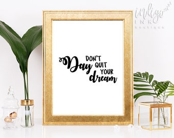 Dont Quit Your Daydreams | Printable Wall Art | Day Dream Motivational Print | Daydreaming Print | Dream Typography Art Print | Wall Quotes