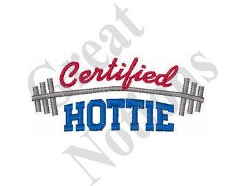 Certified Hottie - Machine Embroidery Design