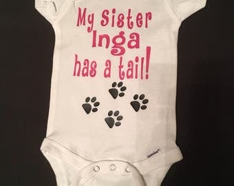 Onesie for Dog Lovers - My Sister/Brother has a Tail and Paws