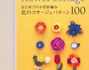 100 Flower Crochet Patterns - Japanese Crochet ebook - Japanese Craft book - Crochet Flower Corsage - Instant Download