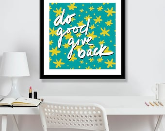 Do Good Give Back 12 x12  Printable Art, Instant download