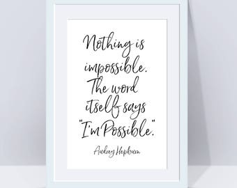 Audrey Hepburn Quote Print | Nothing Is Impossible Print | Typography Print