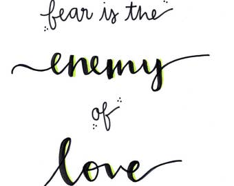 Fear Is The Enemy Of Love Calligraphy Art