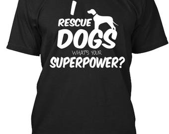 I rescue DOGs - what's your superpower