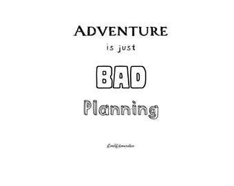 Adventure Inspirational quote / Art print / instant download / Printables