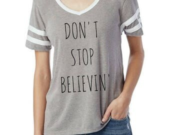 Don't Stop Believin' Believing Varsity slouchy t shirt tshirt screenprint ladies relaxed fit top