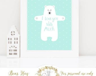 Bear printable, nursery art, sea foam green, i love you this much, printable gift,  Instant Download 8x10