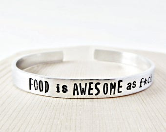 Food Is Awesome, adjustable, funny bracelet, funny jewelry, Foodie Gift, Baker, Chef, Personalized, Fat Kid, swear words, Eat, Drink, Gift