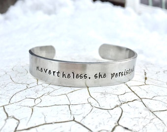 Neverless, She Persisted Bracelet - Cuff bracelet, Stacking Bracelet
