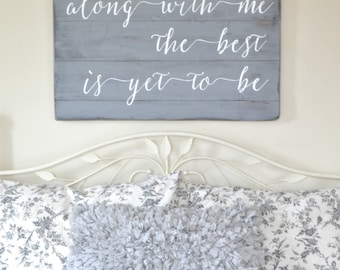 The Best Is Yet To Be Sign, Rustic Wood Sign, Grow Old Sign, Wooden Sign For Bedroom, Romantic Sign