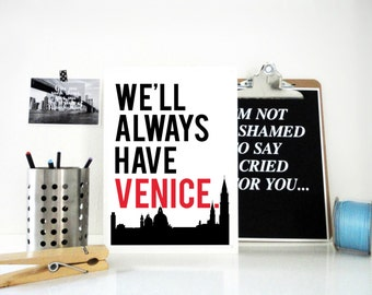 Travel Print We'll Always Have Venice, Venice Print, Italy, Travel Art, Valentine's Gift, Wedding Gift, Typography Poster, Traveller Gift