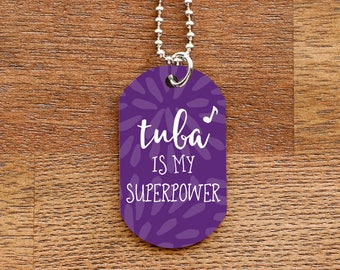 Tuba is My Superpower Dog Tag Necklace for Marching Band Geeks and Musicians