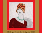 Vintage 1920's Woman's Millinery - Making a Smart Hat for Spring 1929 - Reproduction Fashion Service Pattern - DIY Tutorial