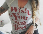 Wish You Were Beer, Wish You Were Beer Cut Out Shirt, Cut Out Neckline Shirt, Country Shirt, Beer Shirt, Beer Me Shirt, Drinking Shirt