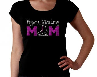 Figure Skating Mom RHINESTONE t-shirt tank top sweatshirt S M L XL 2XL - Pick Rhinestone Color - bling ice skate skater mother ma madre