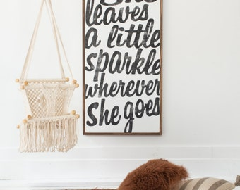 She Leaves A Little Sparkle *The Original* - wood sign