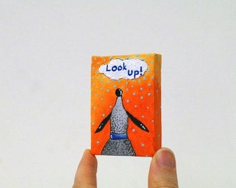 Dog owner gift Look up Positive inspiration Look what I did Positive vibes Dog quotes Dog painting Think positive Dog illustration Mini art