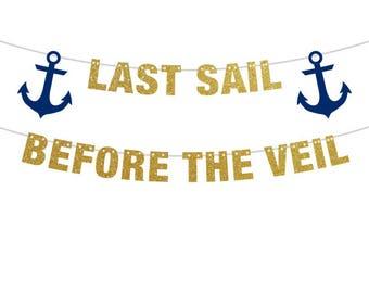 Last Sail Before the Veil Banner, Bachelorette Banner, Bachelorette Party Banner, Sailor Theme Bacheorette Party Decor, Anchor Theme Banner