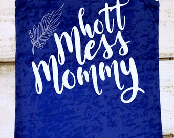Mom Shirt, Funny Mom Shirt, Hot Mess Mom Shirt, Inspirational, Gym Clothes, Work Out Tanks for Mom, New Mom Gift, Gifts For Mom, Custom