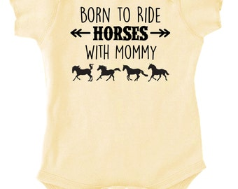 Born to Ride Horses With Mommy One Piece Bodysuit - Multiple Colors