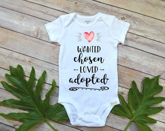 Adoption Baby shirt, Wanted Chosen Loved Adopted, Special Adoption Gift, Adoption Announcement, Adoption Party, We are Adopting, Worth Wait