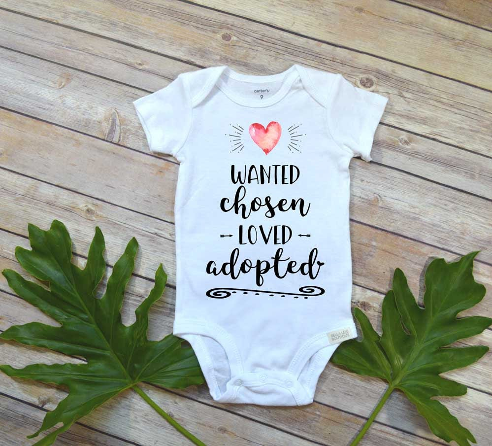 Adoption Baby shirt Wanted Chosen Loved Adopted Special