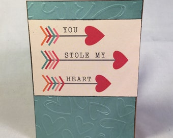 You Stole My Heart embossed card