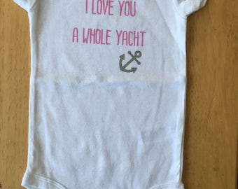 I love you a whole yacht onesie, boat onesie, boat shirt