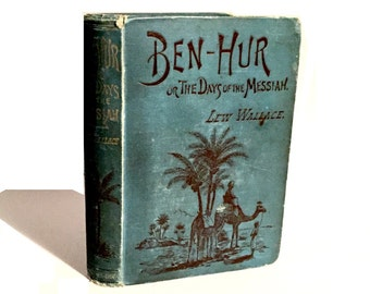 Ben-Hur or The Days of the Messiah by Lew Wallace, 1887, Collectible Antique Book, Fiction, Hardcover, Decorative Book