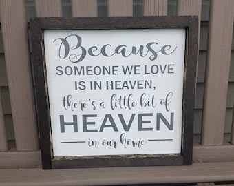 Heaven Sign, Memorial Gift, Because Someone We Love Is In Heaven There's A Little Bit Of Heaven In Our Home, Sympathy Sign, Remembrance Gift