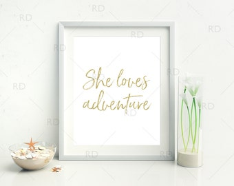 She loves adventure - PRINTABLE Wall Art / Quote Wall Art / Travel Adventure Wall Print / Feminine Wall Art / Wall Decor / 4 for price of 1!