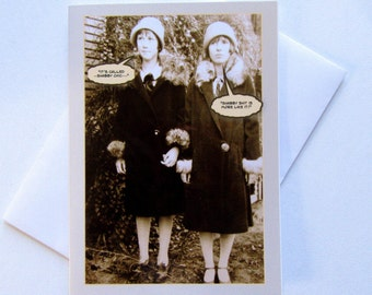 Funny Vintage Photo Card - Funny Girlfriend Card - Vintage Photo Card - Best Friend Card - Vintage Fashion Card