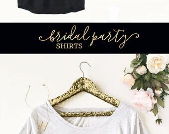Bridesmaid Shirts - Bachelorette Shirts - Maid of Honor Shirt Wedding Shirts Gold Bridesmaid Tops Bridesmaid Tshirts (EB3202BP) Loose Fit